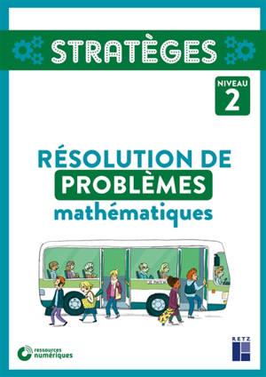 Résolution de problèmes mathématiques : niveau 2