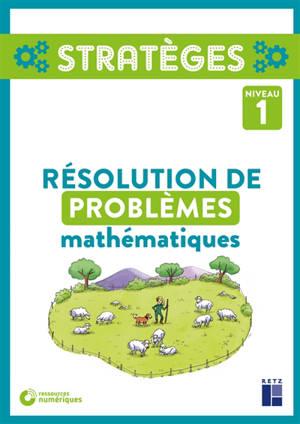 Résolution de problèmes mathématiques : niveau 1