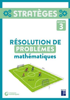 Résolution de problèmes mathématiques : niveau 3