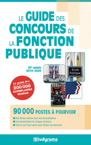 Le guide des concours de la fonction publique : 2019-2020