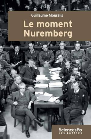 Le moment Nuremberg : le procès international, les lawyers et la question raciale