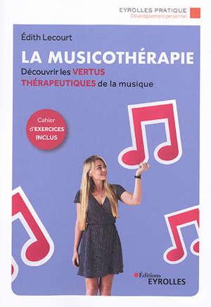 La musicothérapie : découvrir les vertus thérapeutiques de la musique
