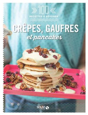 Crêpes, gaufres et pancakes
