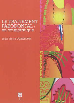 Le traitement parodontal : en omnipratique