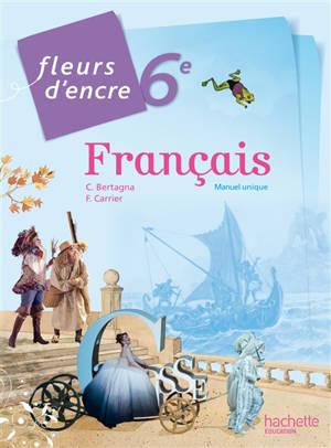 Français 6e : manuel unique