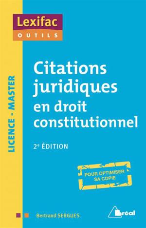 Citations juridiques en droit constitutionnel : licence, master : pour optimiser sa copie