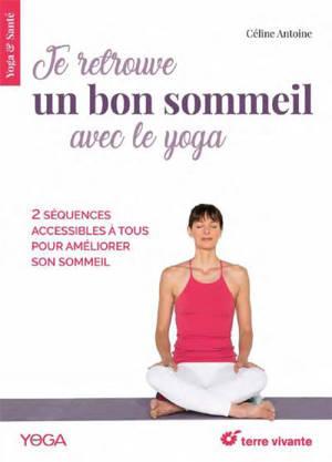 Je retrouve un bon sommeil avec le yoga : 2 séquences accessibles à tous pour améliorer son sommeil