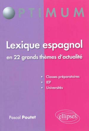 Lexique espagnol en 22 grands thèmes d'actualité