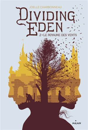 Dividing Eden. Volume 2, Le royaume des vents