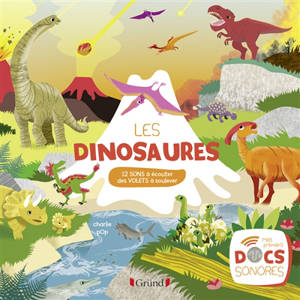 Les dinosaures : 12 sons à écouter, des volets à soulever