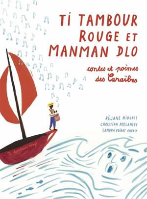 Ti tambour rouge et manman dlo : contes et poèmes des Caraïbes