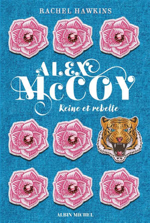 Alex McCoy, Reine et rebelle