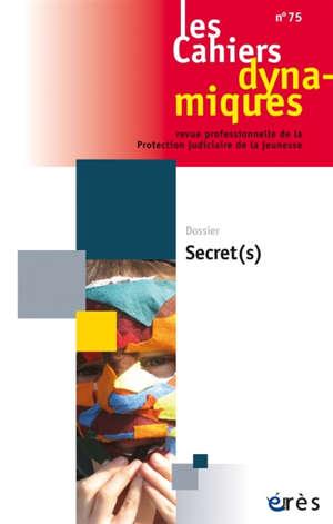Cahiers dynamiques (Les). n° 75, Secret(s)