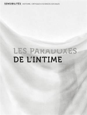 Sensibilités. n° 6, Les paradoxes de l'intime