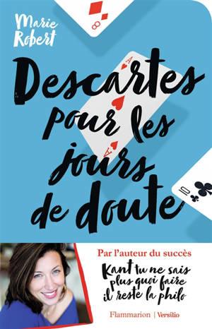 Descartes pour les jours de doute : et autres philosophes inspirants