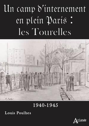 Un camp d'internement en plein Paris : la caserne des Tourelles : 1940-1945