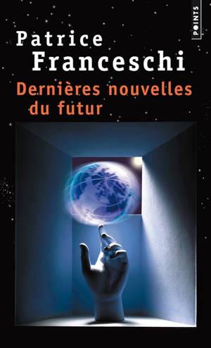 Dernières nouvelles du futur : quatorze fables sur le monde à venir