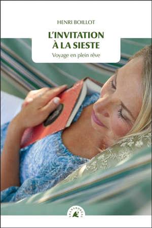 L'invitation à la sieste : voyage en plein rêve