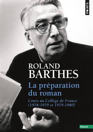 Les cours et les séminaires de Roland Barthes, La préparation du roman : cours au Collège de France (1978-1979 et 1979-1980)
