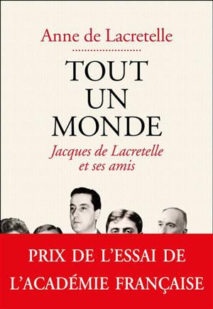Tout un monde : Jacques de Lacretelle et ses amis