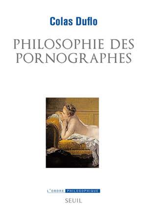 Philosophie des pornographes : les ambitions philosophiques du roman libertin