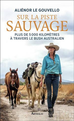 Sur la piste sauvage : mon équipée à travers le bush australien