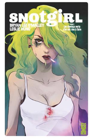 Snotgirl. Volume 1, Les cheveux verts n'en ont rien à faire