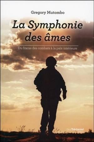 La symphonie des âmes : du fracas des combats à la paix intérieure