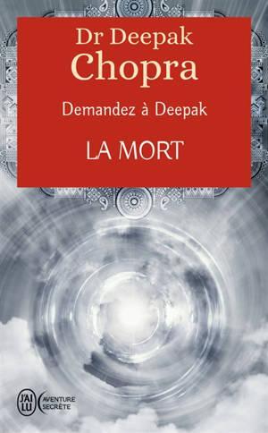 Demandez à Deepak, La mort