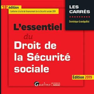 L'essentiel du droit de la Sécurité sociale : édition 2019