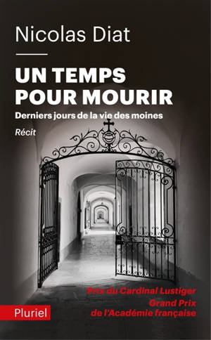 Un temps pour mourir : derniers jours de la vie des moines : récit