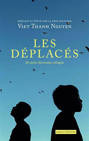 Les déplacés : 20 récits d'écrivains réfugiés
