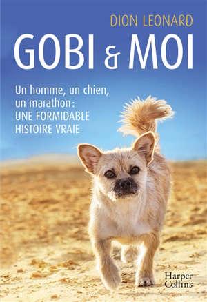 Gobi & moi : un homme, un chien, un marathon : une formidable histoire vraie