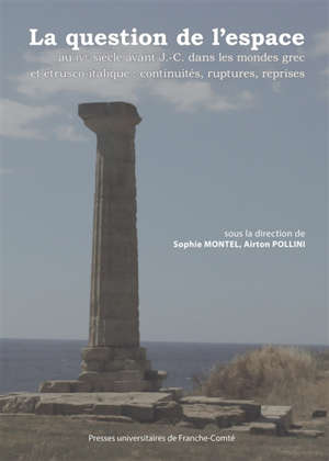 La question de l'espace au IVe siècle av. J.-C. dans les mondes grec et étrusco-italique : continuités, ruptures, reprises