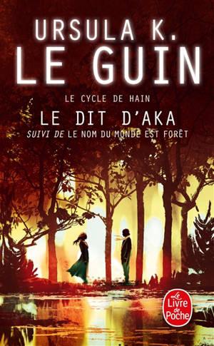 Le dit d'Aka; Le nom du monde est forêt