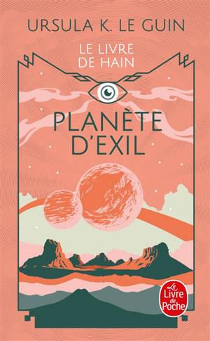 La ligue de tous les mondes : le cycle de Hain. Volume 2, Planète d'exil