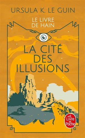 La ligue de tous les mondes : le cycle de Hain. Volume 3, La cité des illusions