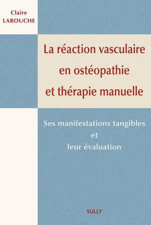 La réaction vasculaire en ostéopathie en thérapie manuelle : ses manifestations tangibles et leur évaluation