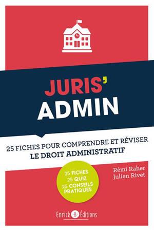 Juris'admin : 25 fiches pour comprendre et réviser le droit administratif