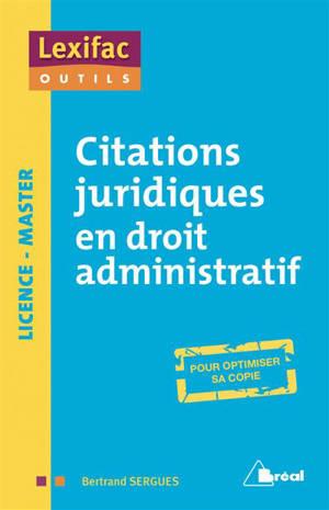 Citations juridiques en droit administratif : licence, master : pour optimiser sa copie