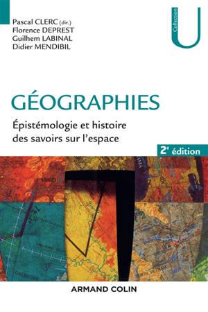 Géographies : épistémologie et histoire des savoirs sur l'espace
