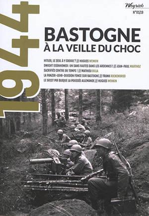 1944. n° 1, Bastogne : à la veille du choc