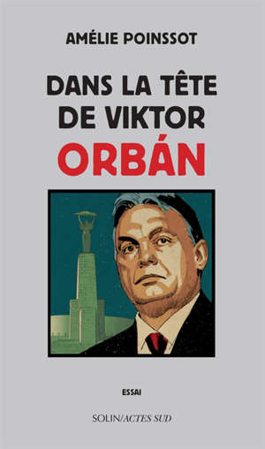 Dans la tête de Viktor Orban : essai