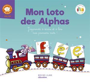 La planète des Alphas, Mon loto des Alphas : j'apprends à écrire et à lire mes premiers mots ! : j'entre dans la lecture dès 4 ans, GS, CP