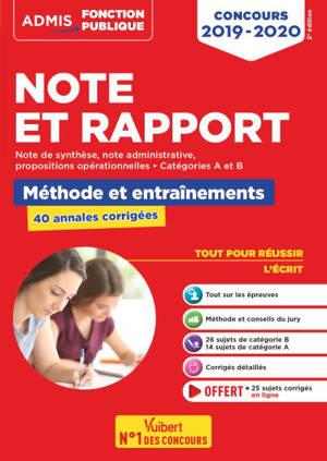 Note et rapport : méthode et entraînements, 40 annales corrigées : catégories A et B, concours 2019-2020