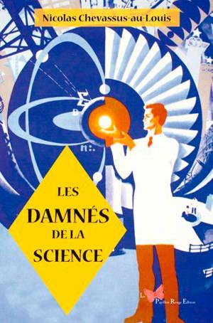 Les damnés de la science : vingt histoires de malchance, de folie et d'oubli