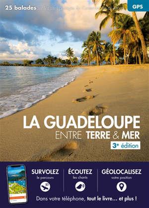 La Guadeloupe entre terre et mer