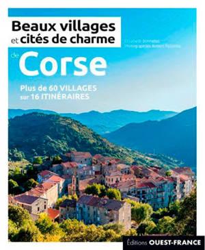 Beaux villages et cités de charme en Corse : plus de 60 villages sur 16 itinéraires