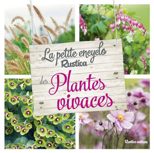 La petite encyclo Rustica des plantes vivaces