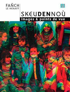 Skeudennou : images & points de vue